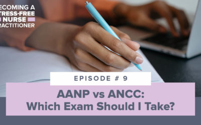Ep #9: AANP vs ANCC: Which Exam Should I Take? [NP STUDENT]