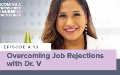 Ep #13: Overcoming Job Rejections with Dr. V [NEW NP]