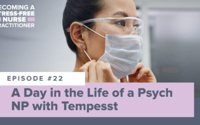 Ep #22: A Day in the Life of a Psych NP with Tempesst