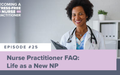 Ep #25: Nurse Practitioner FAQ: Life as a New NP
