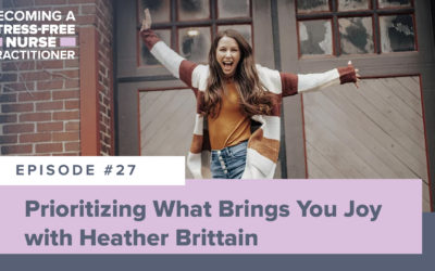 Ep #27: Prioritizing What Brings You Joy with Heather Brittain
