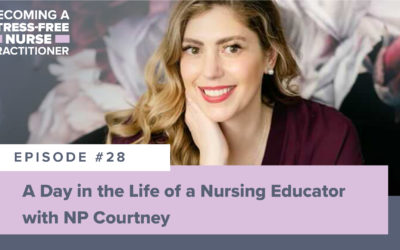 Ep #28: A Day in the Life of a Nursing Educator with NP Courtney