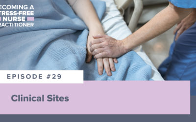 Ep #29: Clinical Sites [NP STUDENT]