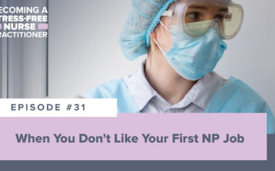 Ep #31: When You Don't Like Your First NP Job [NEW NP]