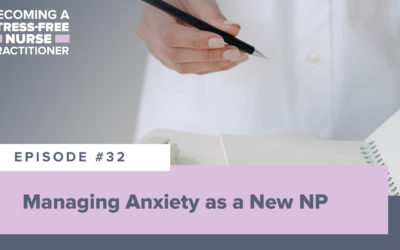 Ep #32: Managing Anxiety as a New NP [NEW NP]